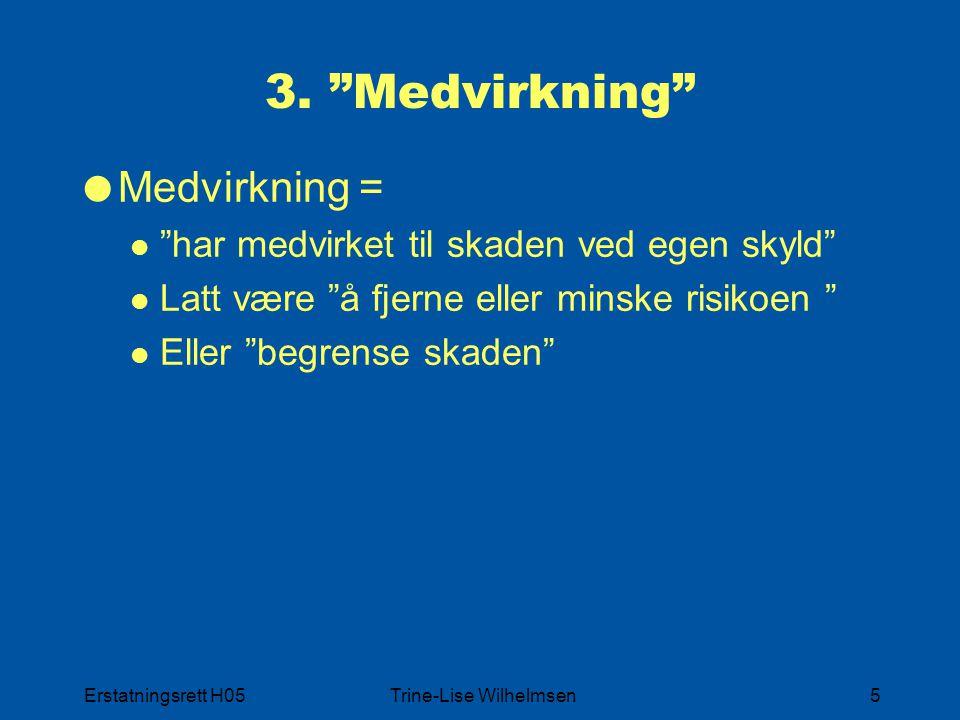 Erstatningsrett H05Trine-Lise Wilhelmsen16 5.2 Barn  § 5-1 nr.