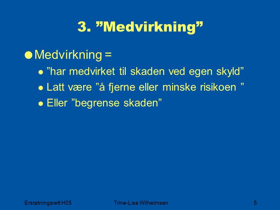 Erstatningsrett H05Trine-Lise Wilhelmsen6 3.1.
