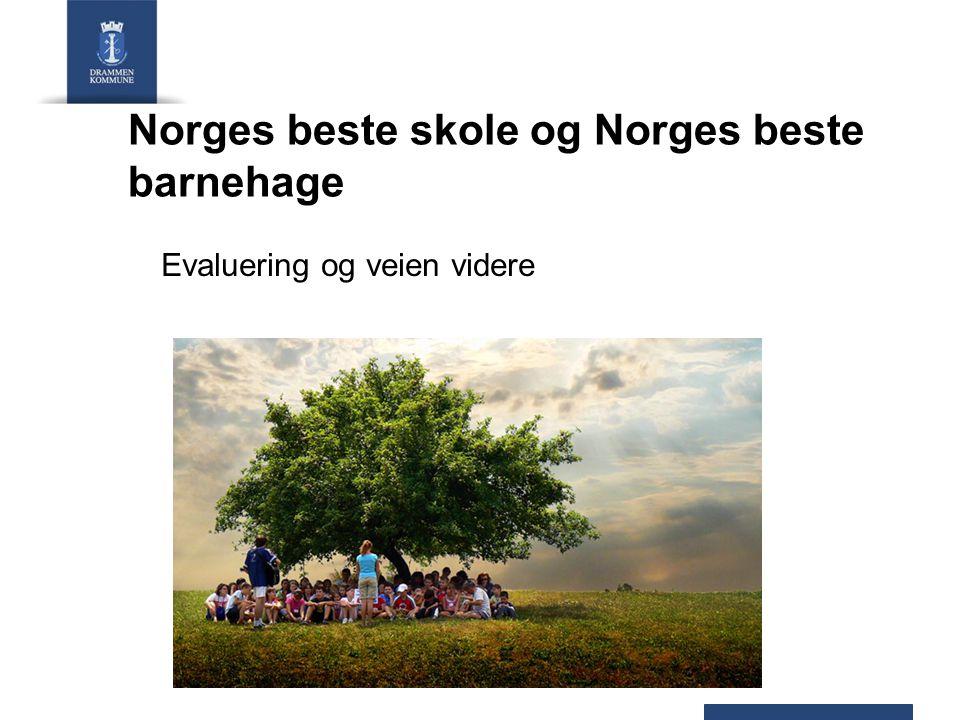 Norges beste skole og Norges beste barnehage Evaluering og veien videre