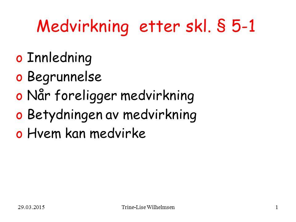 29.03.2015Trine-Lise Wilhelmsen1 Medvirkning etter skl.