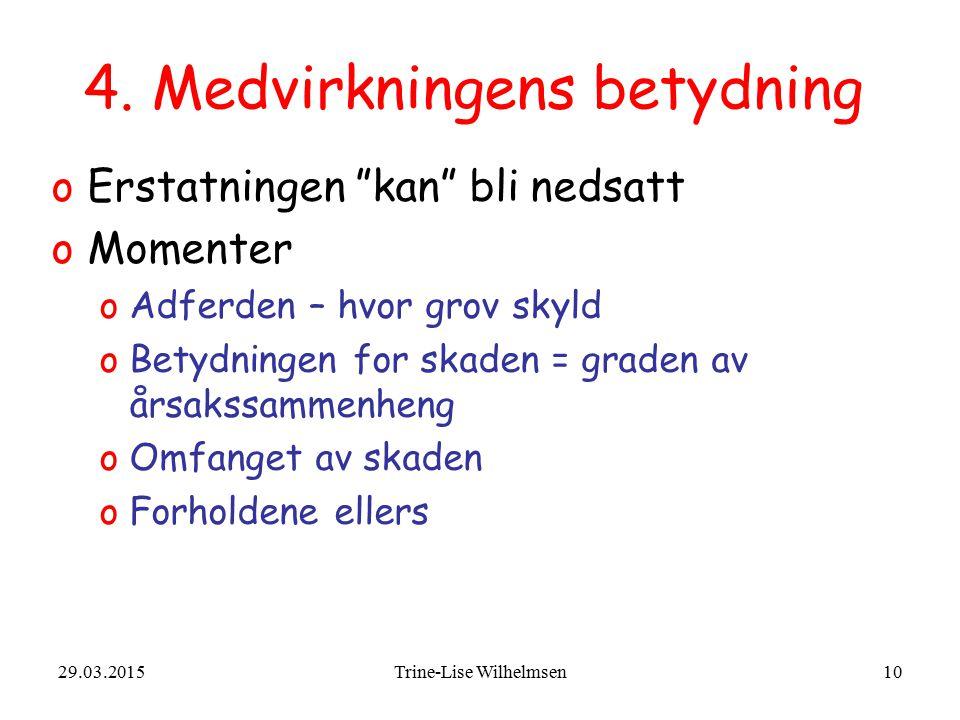 29.03.2015Trine-Lise Wilhelmsen10 4.