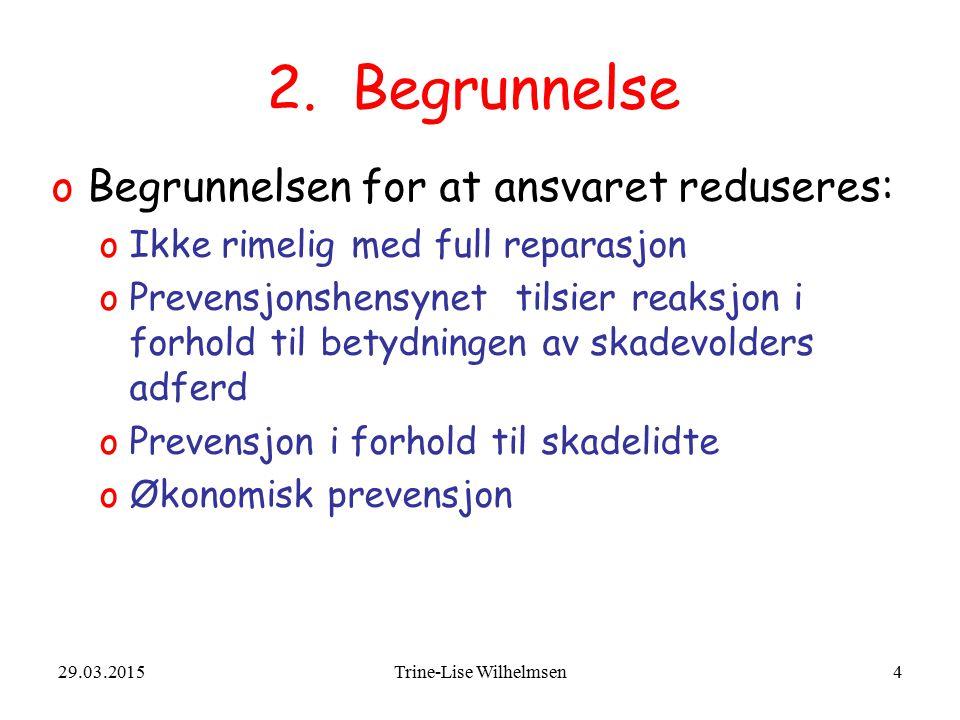 3/29/2015Trine-Lise Wilhelmsen15 Medvirkning ved tap av forsørger, bal § 7, promilleregelen Skadevolder Skadelidte/ forsørger (C) Samboer/barn (A og B) Identifikasjon Medvirker Erstatning for Tap av forsørger
