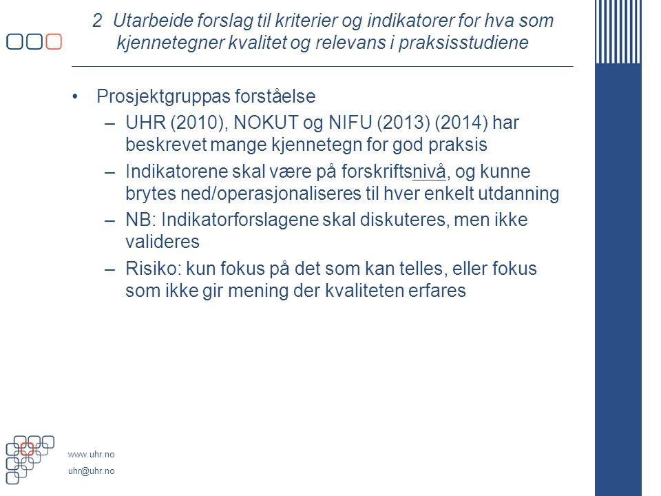 www.uhr.no uhr@uhr.no Forts.Oppfordres til nytenkning om veiledning og læringsformer.