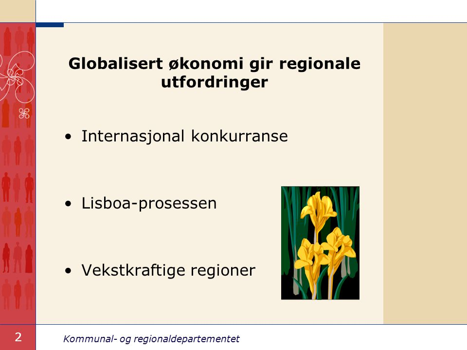 Kommunal- og regionaldepartementet 3 Bedrede rammebetingelser Lav lønnsvekst.