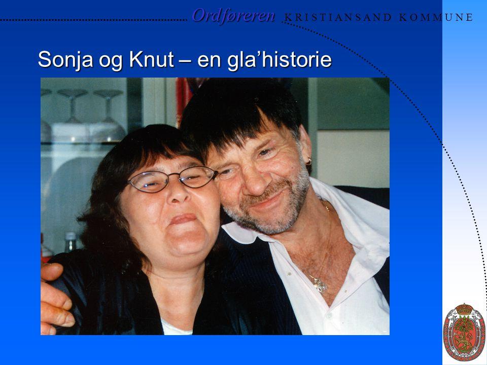 Ordføreren Ordføreren K R I S T I A N S A N D K O M M U N E Sonja og Knut – en gla'historie