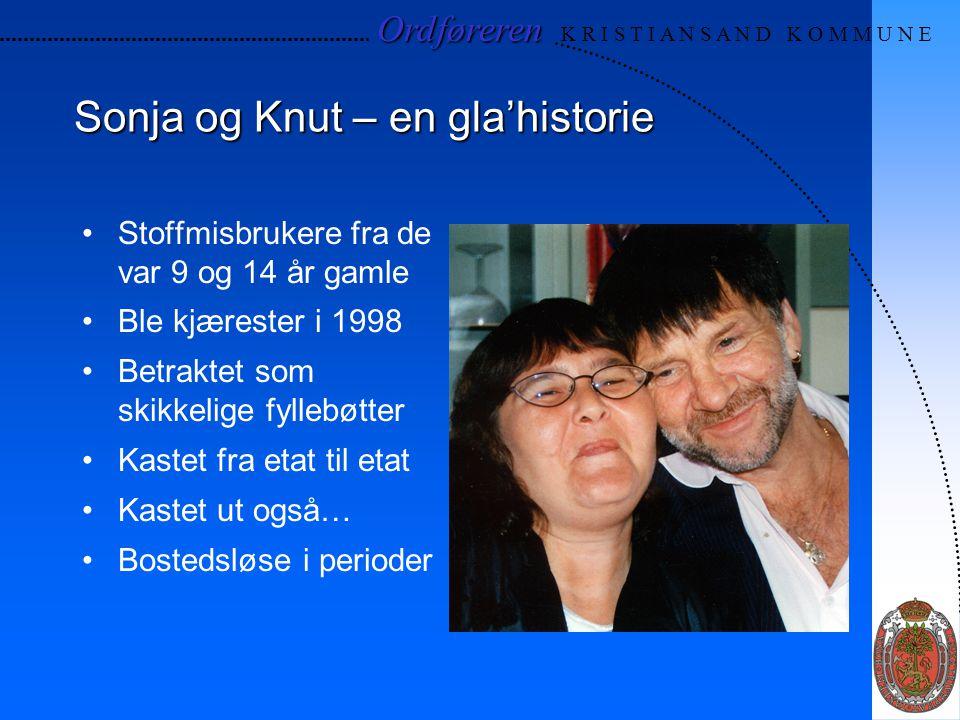 Ordføreren Ordføreren K R I S T I A N S A N D K O M M U N E Sonja og Knut – en gla'historie Stoffmisbrukere fra de var 9 og 14 år gamle Ble kjærester