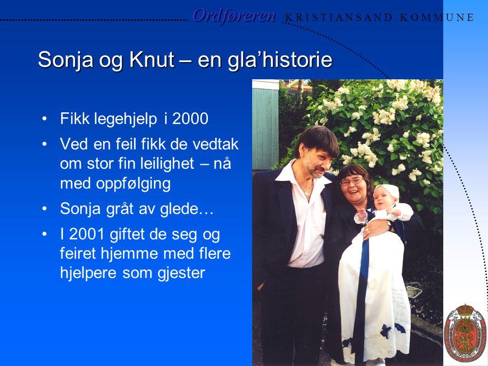 Ordføreren Ordføreren K R I S T I A N S A N D K O M M U N E Sonja og Knut – en gla'historie Fikk legehjelp i 2000 Ved en feil fikk de vedtak om stor f