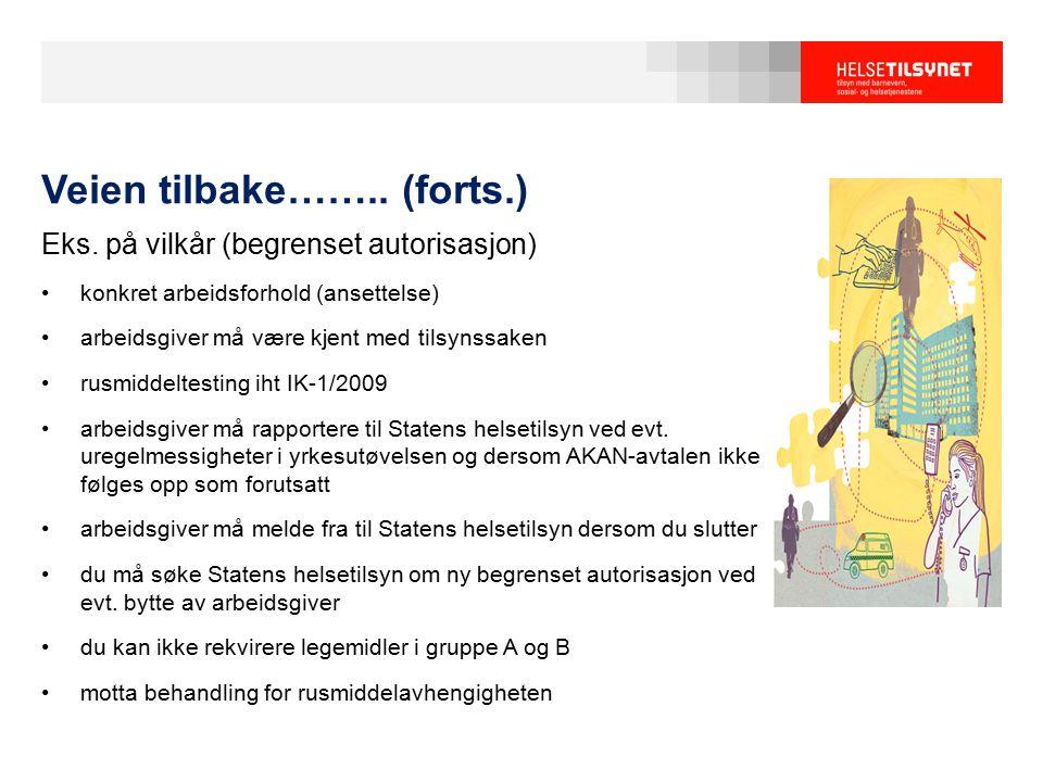 Eks. på vilkår (begrenset autorisasjon) konkret arbeidsforhold (ansettelse) arbeidsgiver må være kjent med tilsynssaken rusmiddeltesting iht IK-1/2009