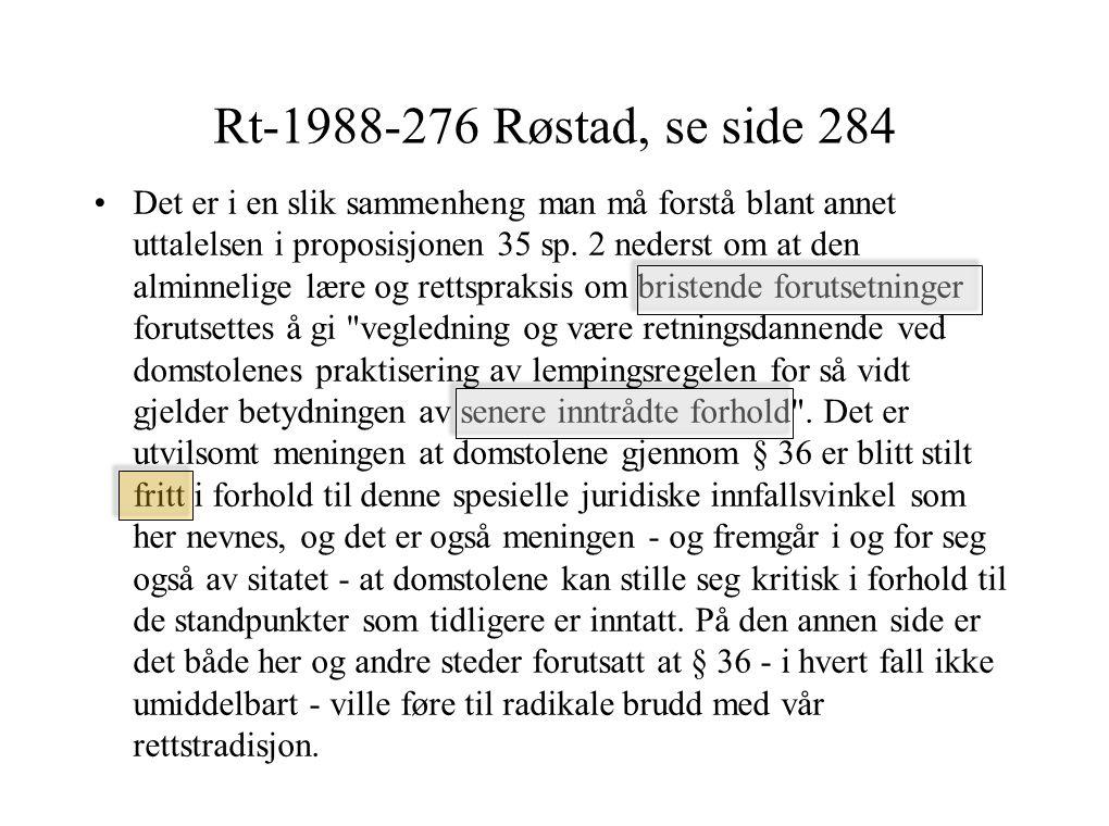 Rt-1988-276 Røstad, se side 284 Det er i en slik sammenheng man må forstå blant annet uttalelsen i proposisjonen 35 sp.