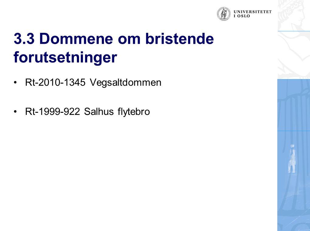 3.3 Dommene om bristende forutsetninger Rt-2010-1345 Vegsaltdommen Rt-1999-922 Salhus flytebro