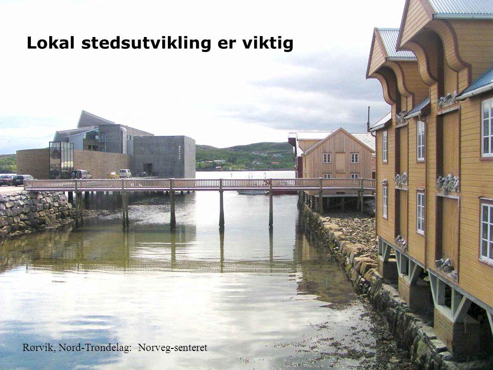 2 Lokal stedsutvikling er viktig Rørvik, Nord-Trøndelag: Norveg-senteret