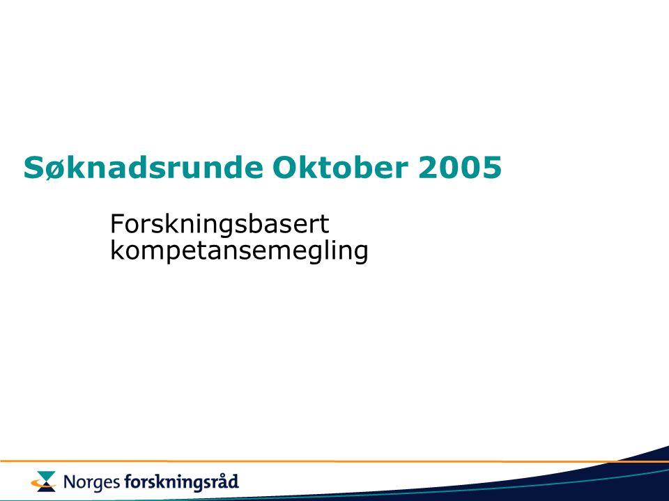 Søknadsrunde Oktober 2005 Forskningsbasert kompetansemegling
