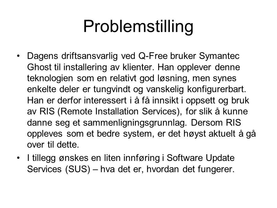 Problemstilling Dagens driftsansvarlig ved Q-Free bruker Symantec Ghost til installering av klienter. Han opplever denne teknologien som en relativt g