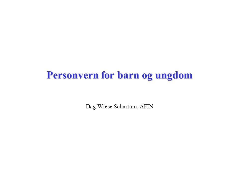 Personvern for barn og ungdom Dag Wiese Schartum, AFIN