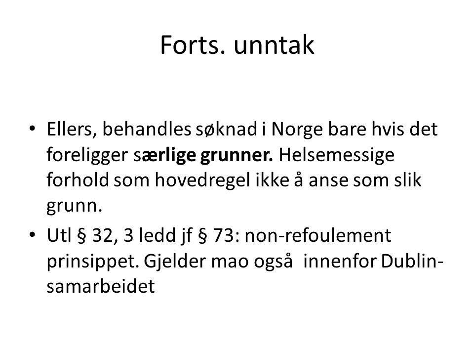 Forts. unntak Ellers, behandles søknad i Norge bare hvis det foreligger særlige grunner. Helsemessige forhold som hovedregel ikke å anse som slik grun