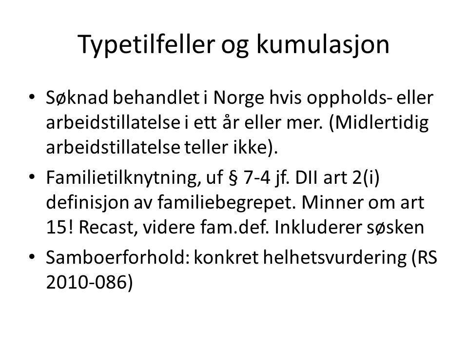 Typetilfeller og kumulasjon Søknad behandlet i Norge hvis oppholds- eller arbeidstillatelse i ett år eller mer. (Midlertidig arbeidstillatelse teller
