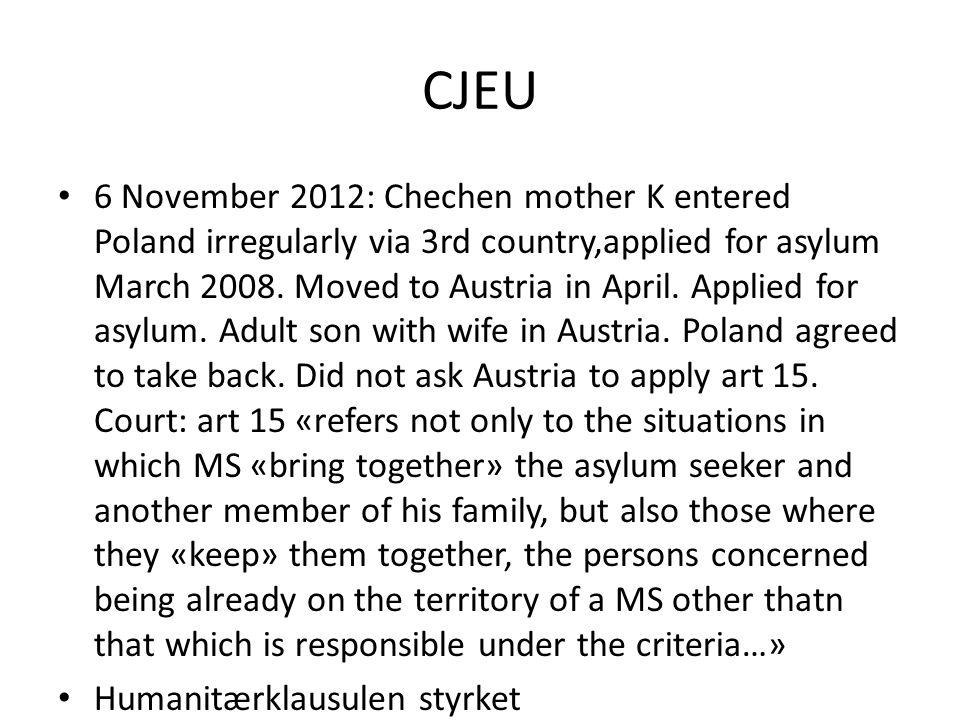 CJEU 6 November 2012: Chechen mother K entered Poland irregularly via 3rd country,applied for asylum March 2008. Moved to Austria in April. Applied fo