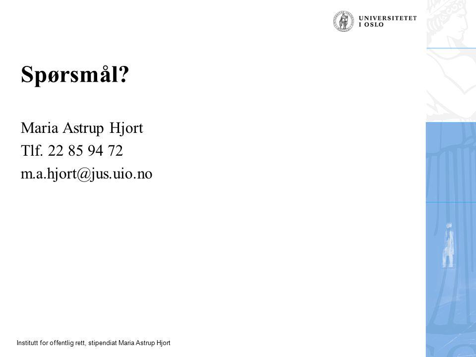 Institutt for offentlig rett, stipendiat Maria Astrup Hjort Spørsmål.
