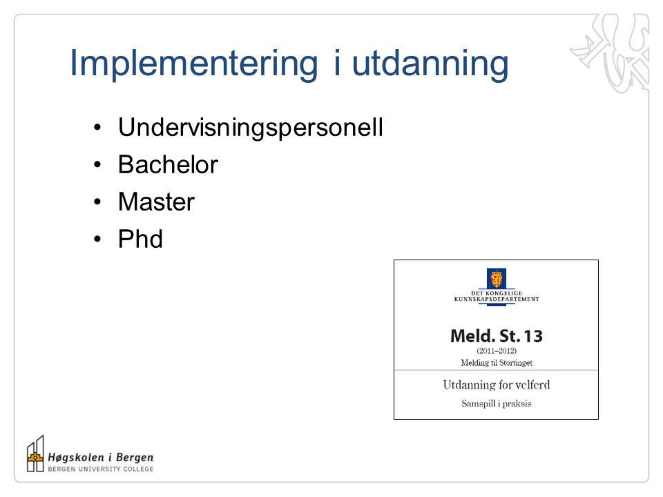 Implementering i utdanning Undervisningspersonell Bachelor Master Phd