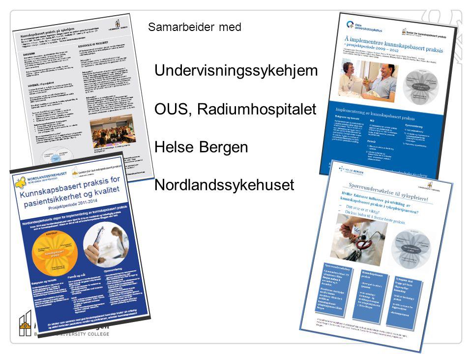 Undervisningssykehjem OUS, Radiumhospitalet Helse Bergen Nordlandssykehuset Samarbeider med