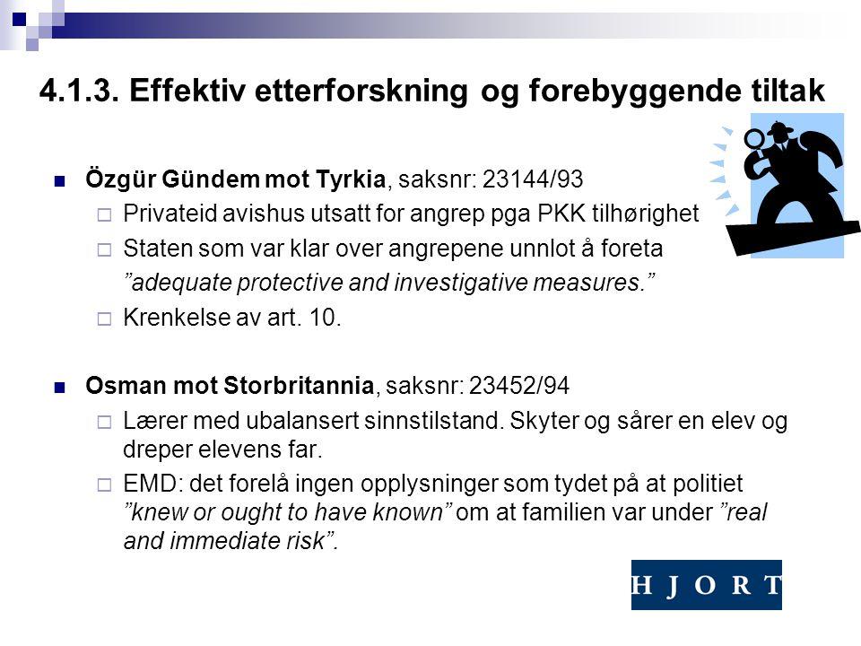 4.1.3. Effektiv etterforskning og forebyggende tiltak Özgür Gündem mot Tyrkia, saksnr: 23144/93  Privateid avishus utsatt for angrep pga PKK tilhørig