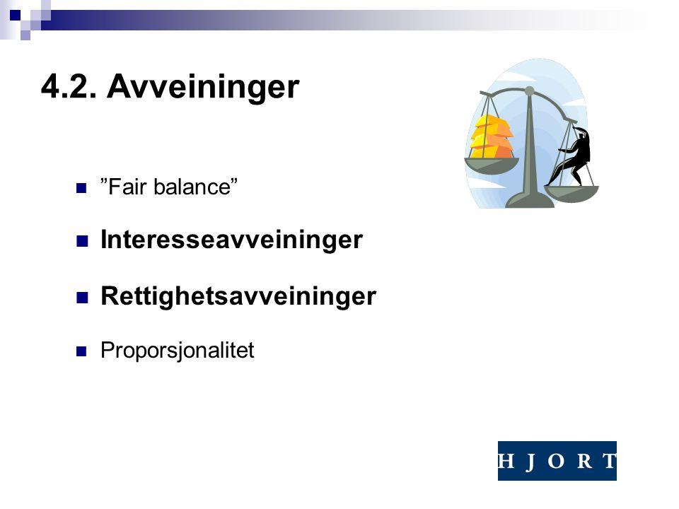 """4.2. Avveininger """"Fair balance"""" Interesseavveininger Rettighetsavveininger Proporsjonalitet"""