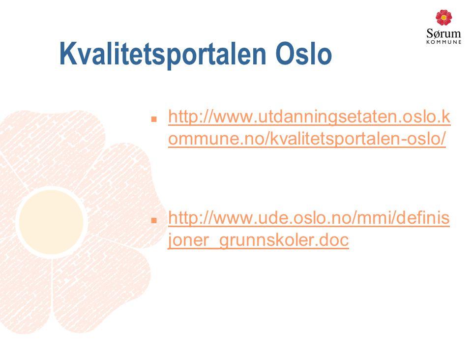 Kvalitetsportalen Oslo n http://www.utdanningsetaten.oslo.k ommune.no/kvalitetsportalen-oslo/ http://www.utdanningsetaten.oslo.k ommune.no/kvalitetsportalen-oslo/ n http://www.ude.oslo.no/mmi/definis joner_grunnskoler.doc http://www.ude.oslo.no/mmi/definis joner_grunnskoler.doc