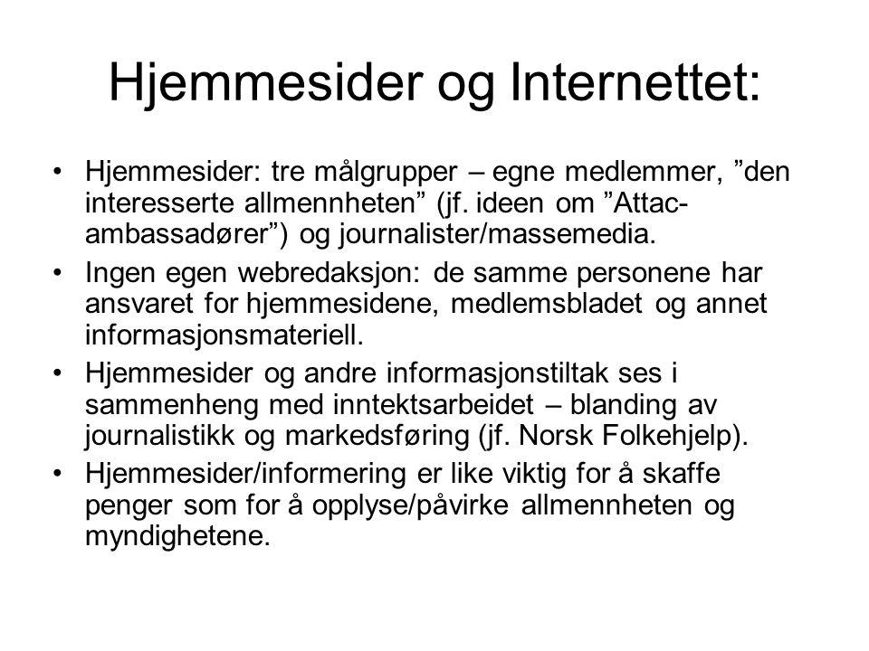Hjemmesider og Internettet: Hjemmesider: tre målgrupper – egne medlemmer, den interesserte allmennheten (jf.