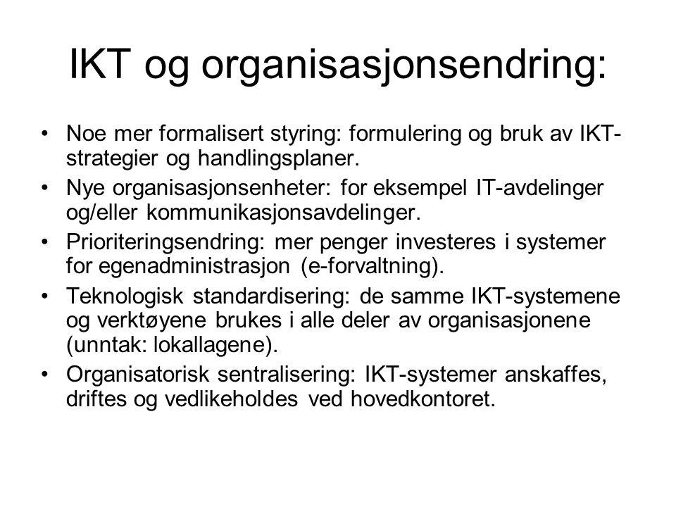 IKT og organisasjonsendring: Ny arbeidsdeling: oppgaver som regnskapsføring og økonomistyring overføres til hovedkontoret (jf.