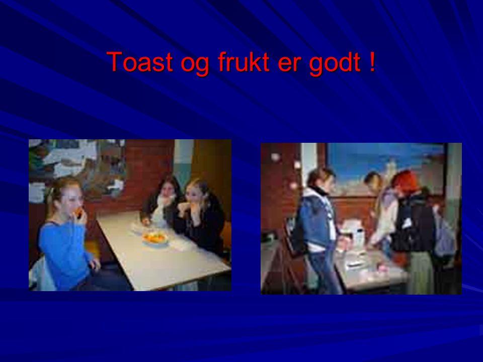 Toast og frukt er godt !