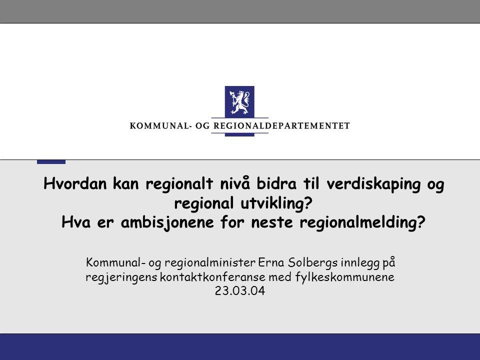 Hvordan kan regionalt nivå bidra til verdiskaping og regional utvikling.
