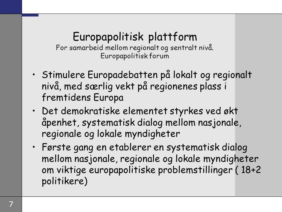 7 Europapolitisk plattform For samarbeid mellom regionalt og sentralt nivå.