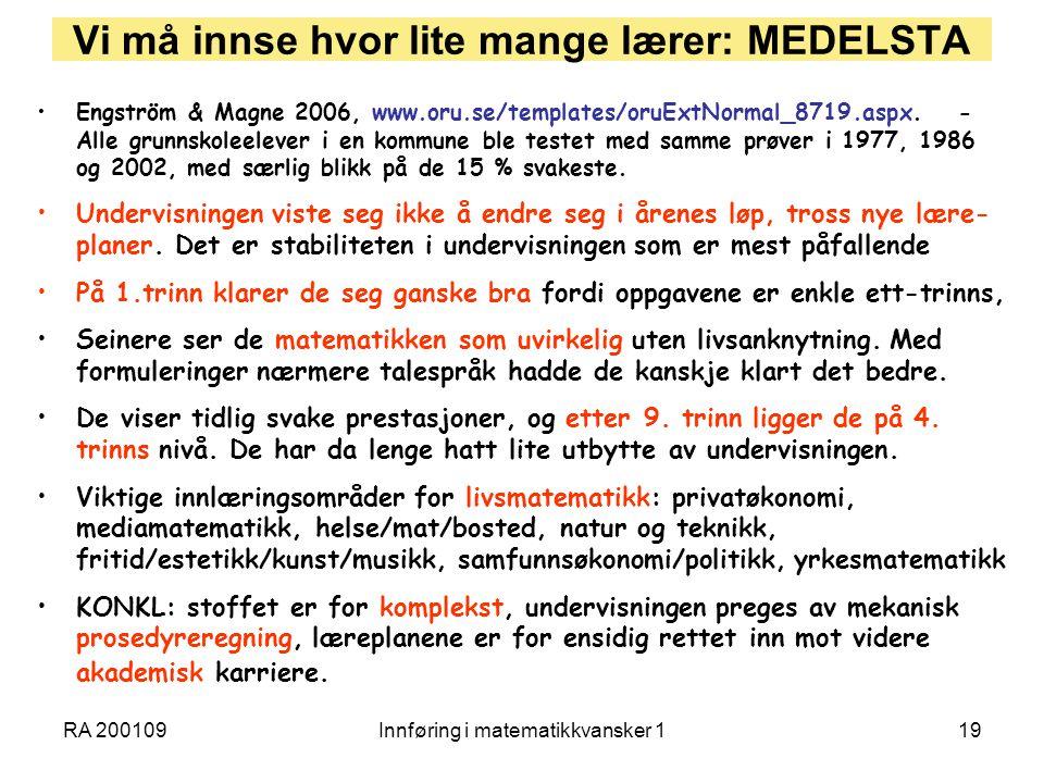 RA 200109Innføring i matematikkvansker 119 Vi må innse hvor lite mange lærer: MEDELSTA Engström & Magne 2006, www.oru.se/templates/oruExtNormal_8719.a