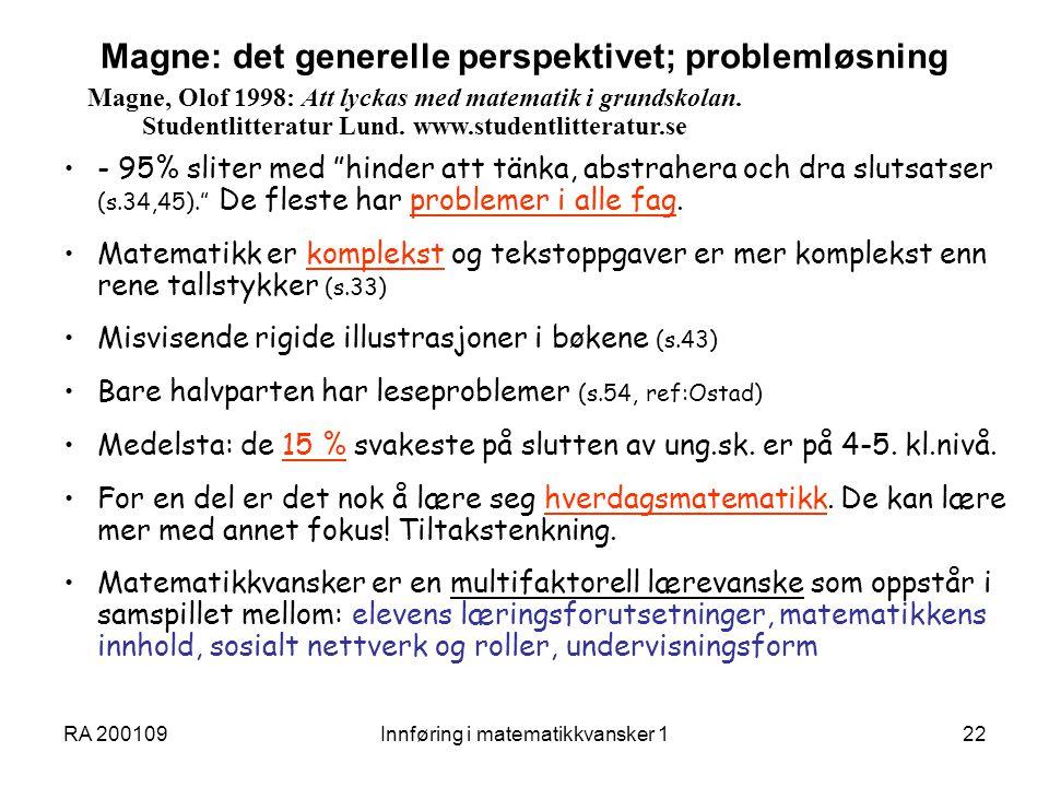 """RA 200109Innføring i matematikkvansker 122 Magne: det generelle perspektivet; problemløsning - 95% sliter med """"hinder att tänka, abstrahera och dra sl"""