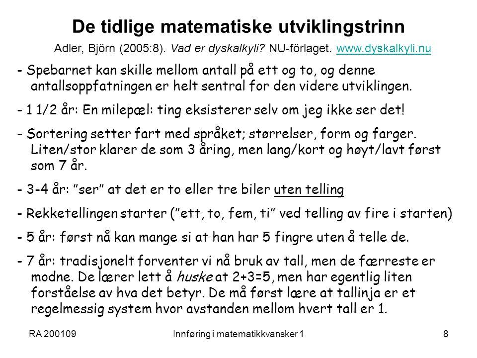 RA 200109Innføring i matematikkvansker 119 Vi må innse hvor lite mange lærer: MEDELSTA Engström & Magne 2006, www.oru.se/templates/oruExtNormal_8719.aspx.