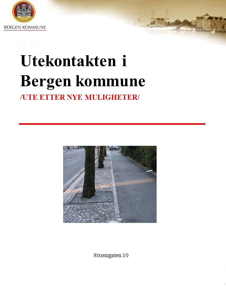 Utekontakten i Bergen kommune /UTE ETTER NYE MULIGHETER/ Strømgaten 10