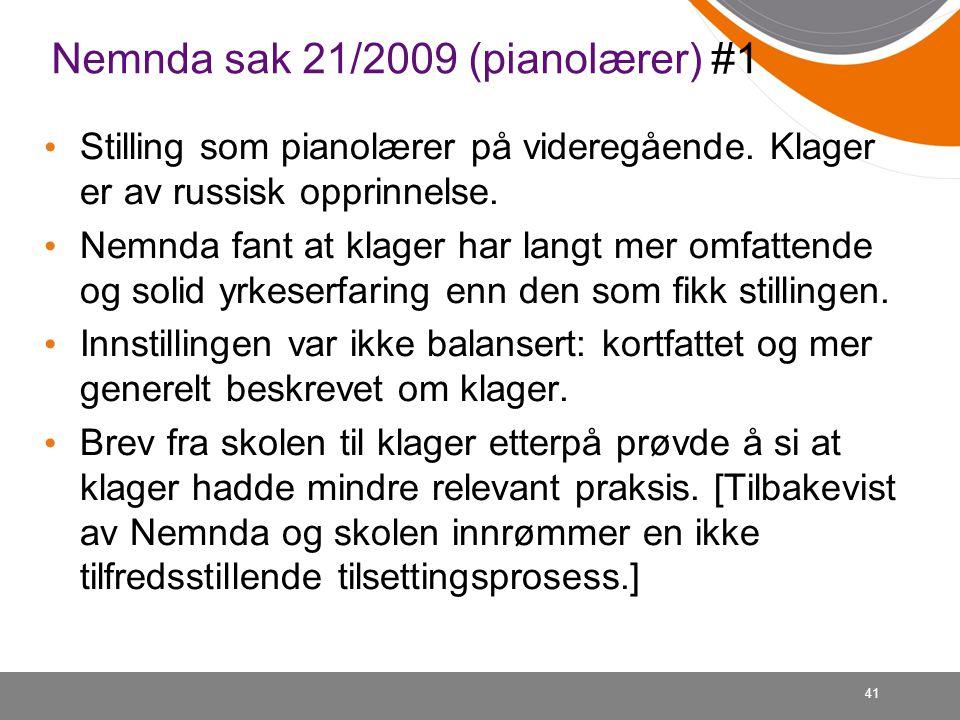 41 Nemnda sak 21/2009 (pianolærer) #1 Stilling som pianolærer på videregående.