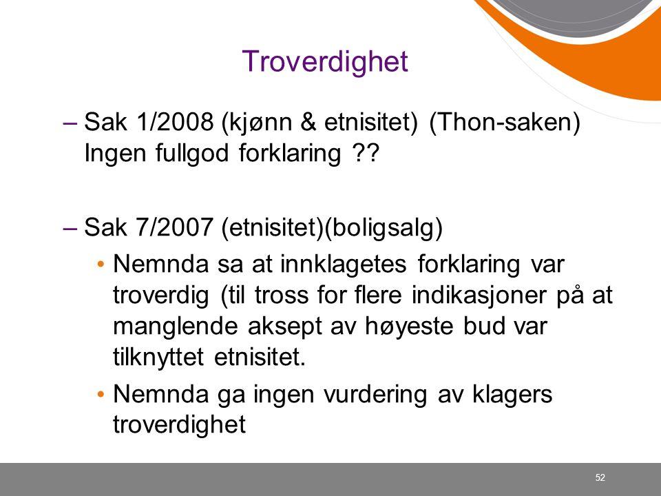 Troverdighet –Sak 1/2008 (kjønn & etnisitet) (Thon-saken) Ingen fullgod forklaring .