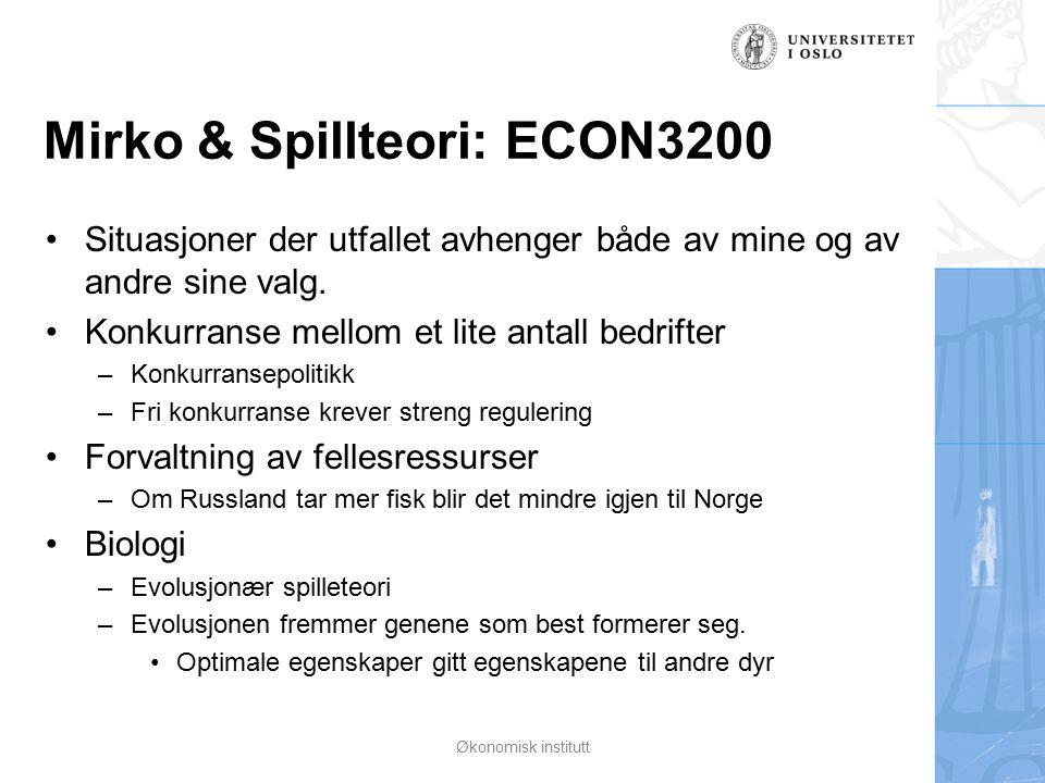 Mirko & Spillteori: ECON3200 Situasjoner der utfallet avhenger både av mine og av andre sine valg.