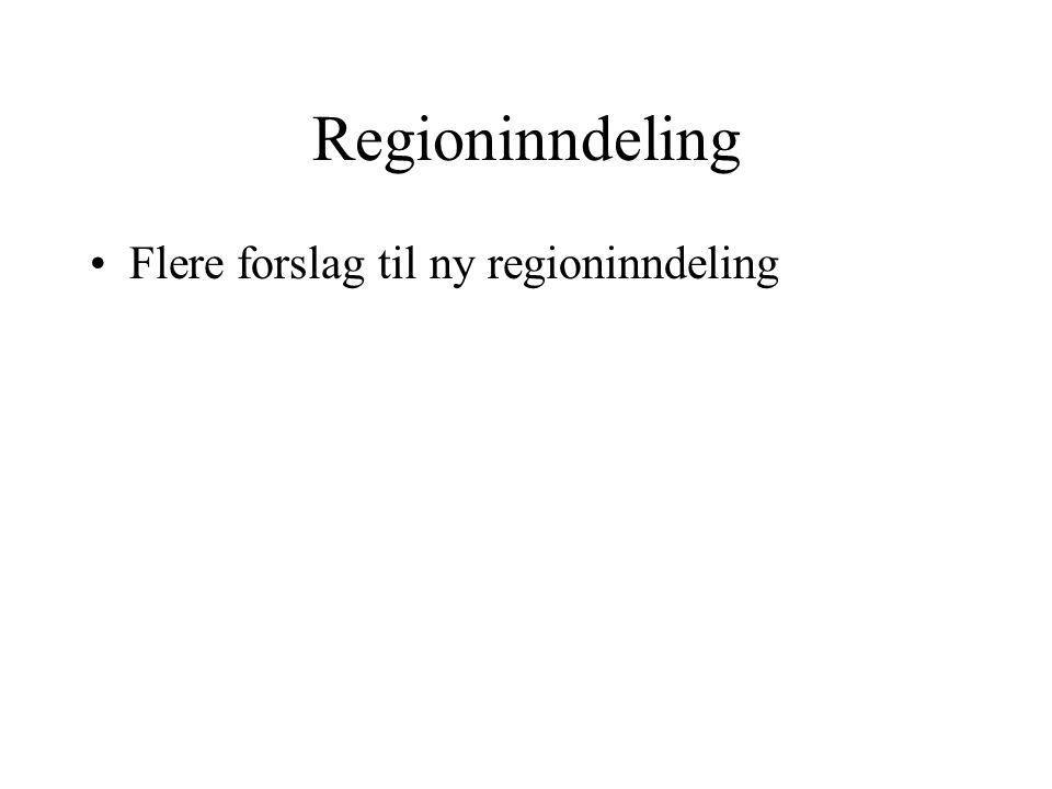 Regioninndeling Flere forslag til ny regioninndeling
