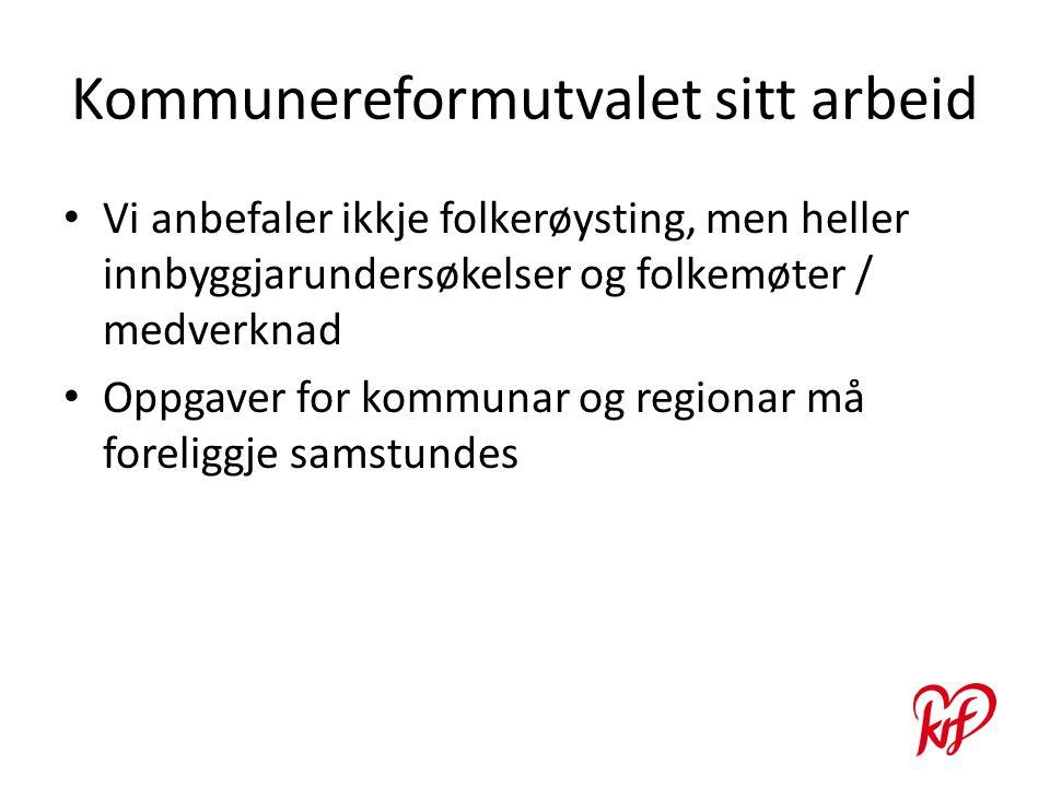 Kommunereformutvalet sitt arbeid Vi anbefaler ikkje folkerøysting, men heller innbyggjarundersøkelser og folkemøter / medverknad Oppgaver for kommunar og regionar må foreliggje samstundes