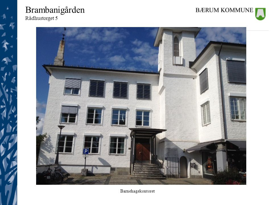 Barnehagekontoret Brambanigården Rådhustorget 5