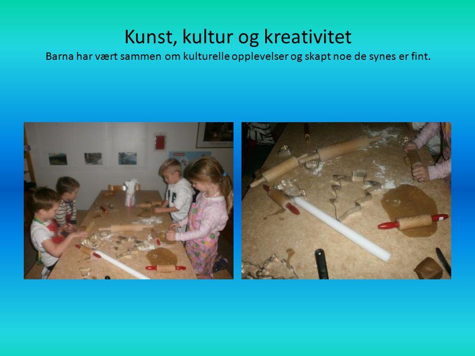 Kunst, kultur og kreativitet Barna har vært sammen om kulturelle opplevelser og skapt noe de synes er fint.
