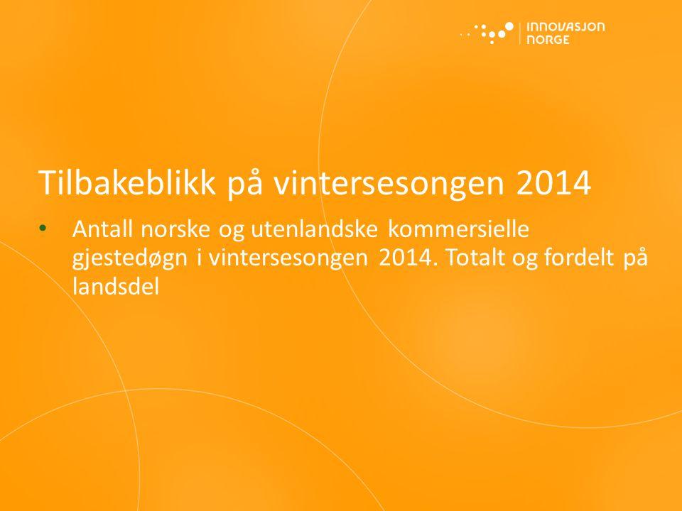 Tilbakeblikk på vintersesongen 2014 Antall norske og utenlandske kommersielle gjestedøgn i vintersesongen 2014.