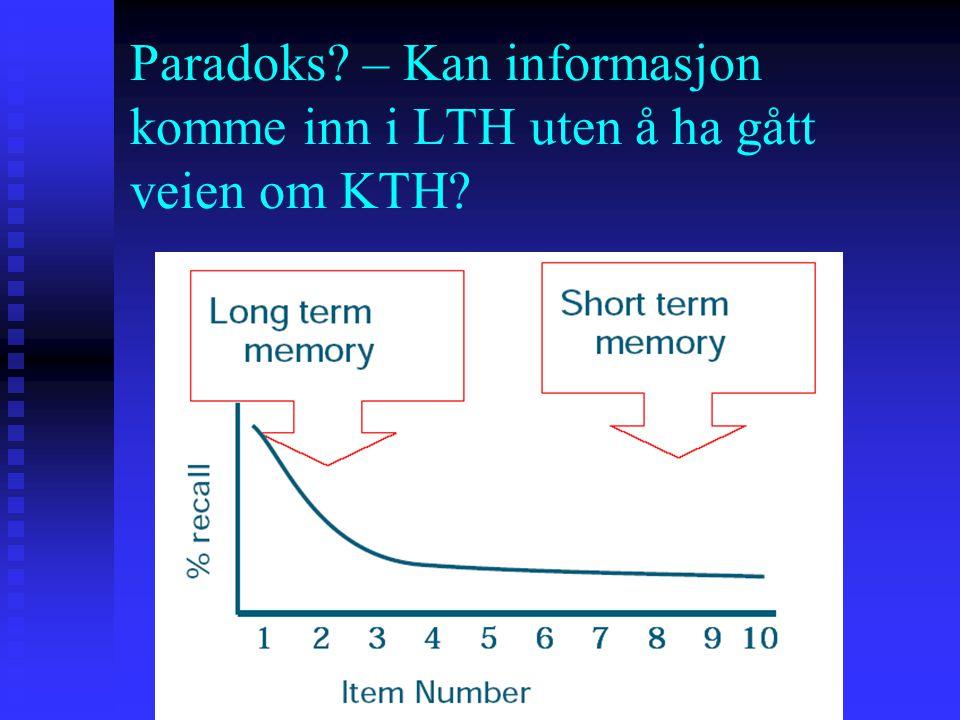 Paradoks? – Kan informasjon komme inn i LTH uten å ha gått veien om KTH?