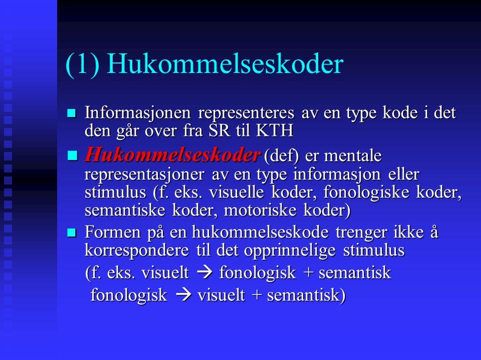 (1) Hukommelseskoder Informasjonen representeres av en type kode i det den går over fra SR til KTH Informasjonen representeres av en type kode i det d