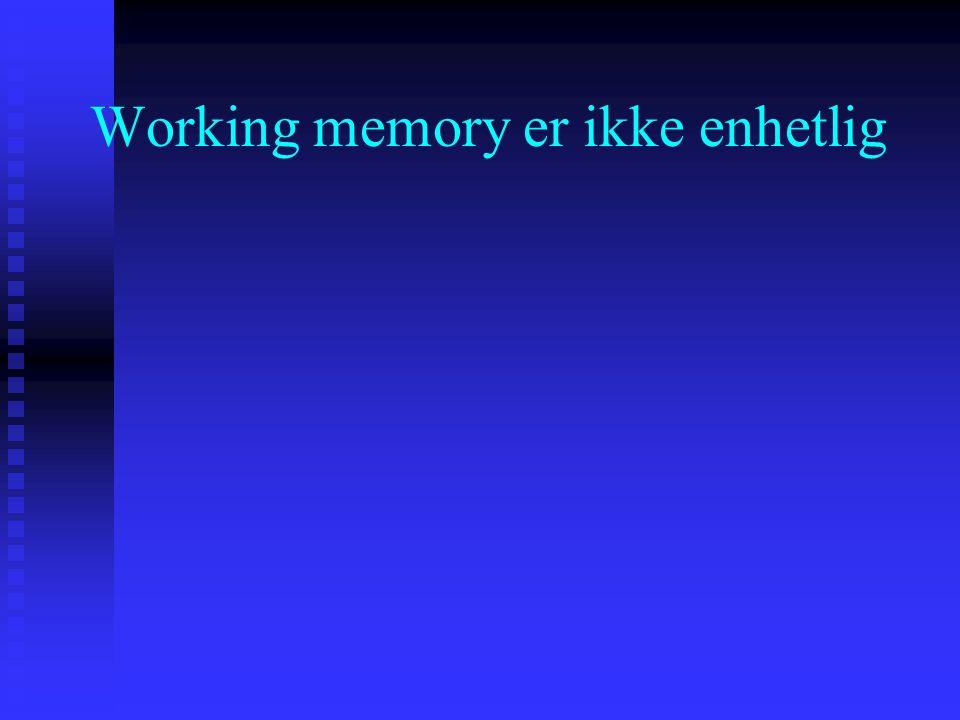 Working memory er ikke enhetlig