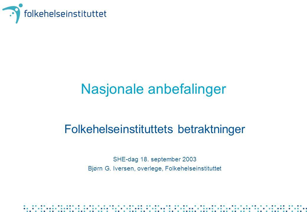 Nasjonale anbefalinger Folkehelseinstituttets betraktninger SHE-dag 18.