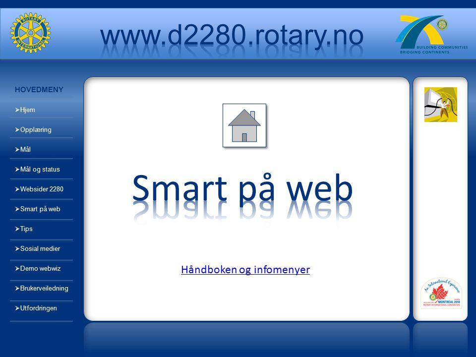 HOVEDMENY  Hjem  Opplæring  Mål  Mål og status  Websider 2280  Smart på web  Tips  Sosial medier  Demo webwiz  Brukerveiledning  Utfordringen Håndboken og infomenyer