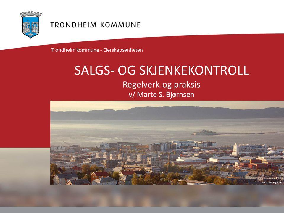 Foto: Geir Hageskal SALGS- OG SKJENKEKONTROLL Regelverk og praksis v/ Marte S.